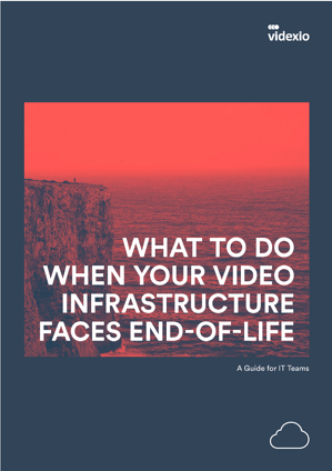 What To Do When Your Video Infrastructure Faces End Of Life